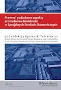 Prawne i podatkowe aspekty prowadzenia działalności w Specjalnych Strefach Ekonomicznych - Agnieszka Tałasiewicz - ebook