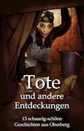 Tote und andere Entdeckungen - Daniel Juhr - E-Book