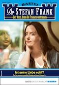 Dr. Stefan Frank 2484 - Arztroman - Stefan Frank - E-Book