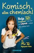 Komisch, alles chemisch! - Mai Thi Nguyen-Kim - E-Book