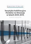 Turystyka habilitacyjna Polaków na Słowację w latach 2005-2016. Studium krytyczne - Bogusław Śliwerski - ebook