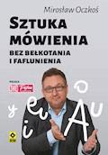 Sztuka mówienia bez bełkotania i faflunienia - dr Mirosław Oczkoś - audiobook