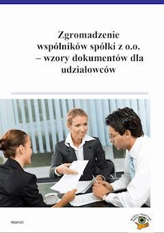Zgromadzenie wspólników spółki z o.o. – wzory dokumentów dla udziałowców - Michał Kuryłek, Maciej Szupłat - ebook