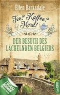 Tee? Kaffee? Mord! - Der Besuch des lächelnden Belgiers - Ellen Barksdale - E-Book