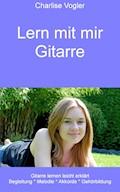 Lern mit mir Gitarre - Charlise Vogler - E-Book