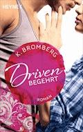 Driven. Begehrt - K. Bromberg - E-Book