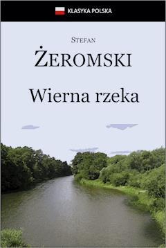 Wierna rzeka - Stefan Żeromski - ebook