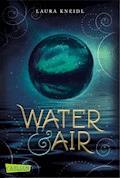 Water & Air - Laura Kneidl - E-Book
