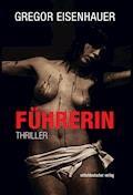 Führerin - Gregor Eisenhauer - E-Book