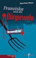 Franziska und die Bürgerwehr - Hans-Peter Mester - E-Book