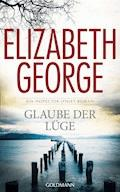 Glaube der Lüge - Elizabeth George - E-Book