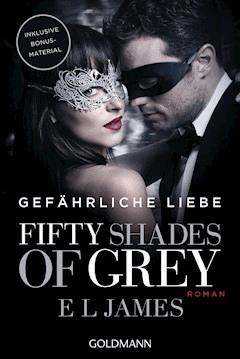 Fifty Shades of Grey - Gefährliche Liebe - E L James - E-Book