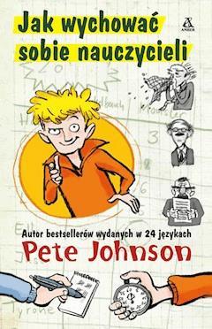 Jak wychować sobie nauczycieli - Pete Johnson - ebook