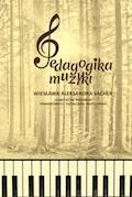 Pedagogika muzyki - Wiesława Aleksandra Sacher - ebook