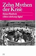 Zehn Mythen der Krise - Heiner Flassbeck - E-Book