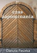 Czas zapominania - Danuta Pasieka - ebook