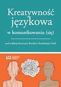 Kreatywność językowa w komunikowaniu (się) - Katarzyna Burska, Bartłomiej Cieśla - ebook