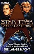 Star Trek - Deep Space Nine: Die lange Nacht - Dean Wesley Smith - E-Book