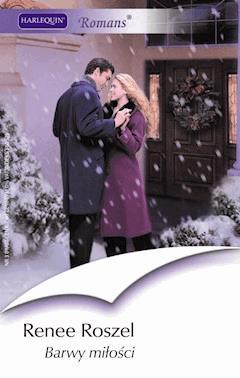 Barwy miłości - Renee Roszel - ebook