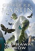 Wyprawa asów - George R.R. Martin - ebook