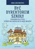 Być dyrektorem - Anna Lidia Brzywca - ebook