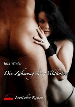 Die Zähmung der Wildkatze - Jazz Winter - E-Book