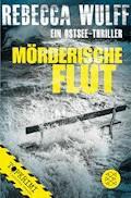 Mörderische Flut - Rebekka Wulff - E-Book