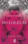 Do Lolelaj. Gejowska utopia - Bartosz Żurawiecki - ebook