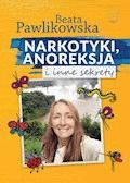 Narkotyki,anoreksja i inne sekrety - Beata Pawlikowska - ebook
