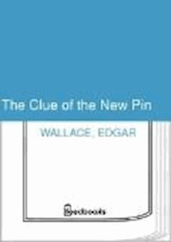 The Clue of the New Pin - Edgar Wallace - ebook