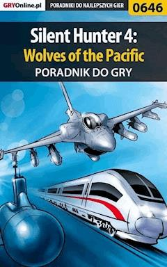 "Silent Hunter 4: Wolves of the Pacific - poradnik do gry - Mariusz ""PIRX"" Janas - ebook"