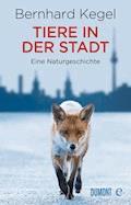 Tiere in der Stadt - Bernhard Kegel - E-Book