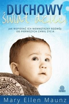 Duchowy świat dzieci - Mary Ellen Maunz - ebook