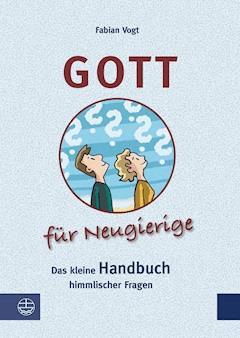 Gott für Neugierige - Fabian Vogt - E-Book