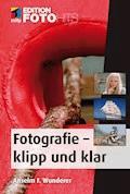 Fotografie - klipp und klar - Anselm F. Wunderer - E-Book