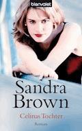 Celinas Tochter - Sandra Brown - E-Book