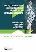 Metody i instrumenty rozwoju lokalnego. LEADER, RLKS, innowacje społeczne - Katarzyna Zajda, Łukasz Sykała, Karol Janas, Magdalena Dej - ebook