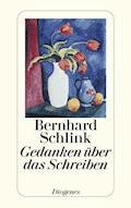 Gedanken über das Schreiben - Bernhard Schlink - E-Book