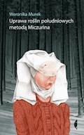 Uprawa roślin południowych metodą Miczurina - Weronika Murek - ebook