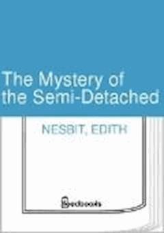 The Mystery of the Semi-Detached - Edith Nesbit - ebook