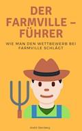 Der Farmville – Führer - Andre Sternberg - E-Book