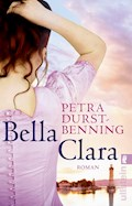 Bella Clara - Petra Durst-Benning - E-Book