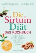 Die Sirtuin-Diät - Das Kochbuch - Aidan Goggins - E-Book