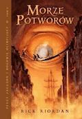 Morze Potworów. Tom II serii Percy Jackson i Bogowie Olimpijscy - Rick Riordan - ebook