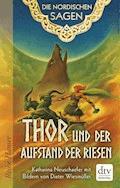Die Nordischen Sagen. Thor und der Aufstand der Riesen - Katharina Neuschaefer - E-Book