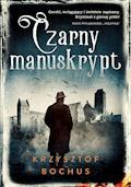 Czarny manuskrypt - Krzysztof Bochus - ebook
