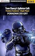 """Tom Clancy's Splinter Cell: Pandora Tomorrow - Single Player - poradnik do gry - Piotr """"Zodiac"""" Szczerbowski - ebook"""