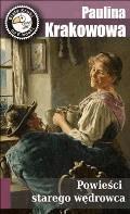 Powieści starego wędrowca - Paulina Krakowowa - ebook