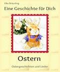 Eine Geschichte für Dich - Ostern - Elke Bräunling - E-Book