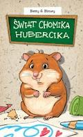 Świat chomika Hubercika - Betty G. Birney - ebook